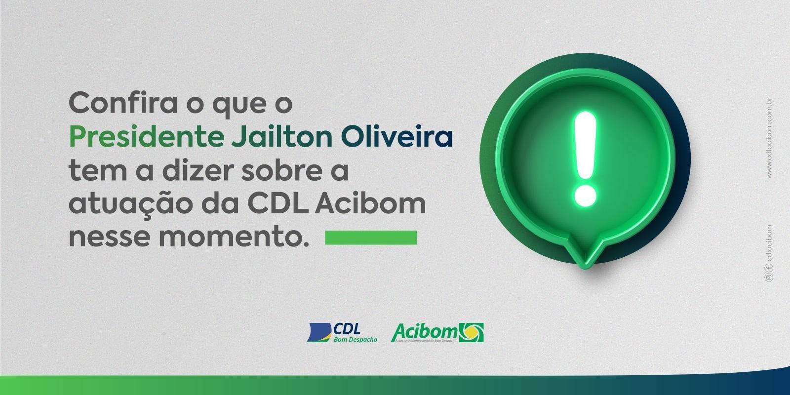 Confira o que o Presidente Jailton Oliveira tem a dizer sobre a atuação da CDL Acibom nesse momento