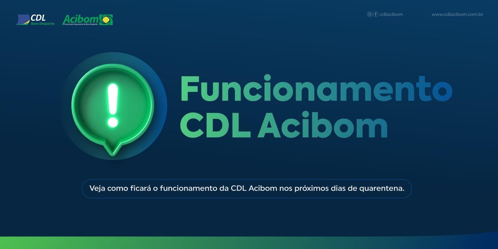 Veja como ficará o funcionamento da CDL Acibom nos próximos dias de quarentena