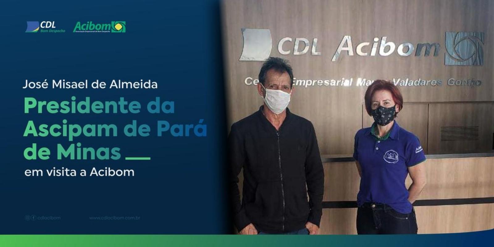 Presidente da Associação Comercial de Pará de Minas/Ascipam, José Misael de Almeida, visitou a sede da CDL Acibom como parceiro e associado