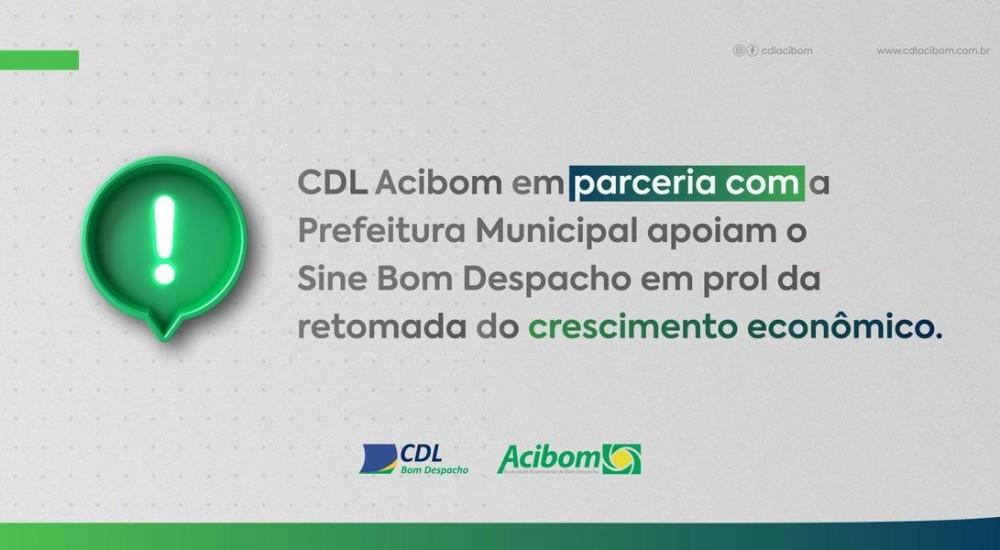[CDL Acibom em parceria com a Prefeitura Municipal apoiam o Sine Bom Despacho em prol da retomada do crescimento econômico]