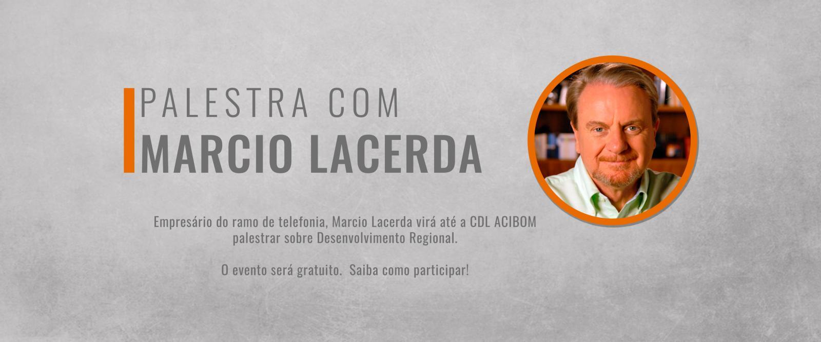 Saiba como participar da palestra GRATUITA com Márcio Lacerda!